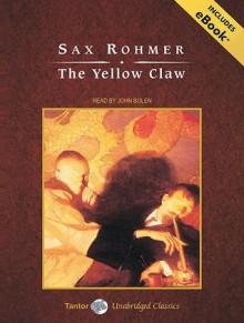 The Yellow Claw, with eBook - Sax Rohmer, John Bolen