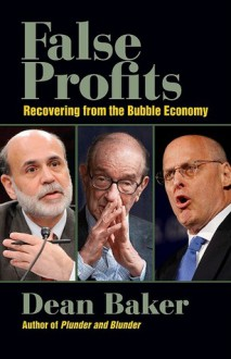 False Profits: Recovering from the Bubble Economy - Dean Baker