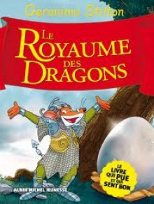 Le Royaume Des Dragons (Le Royaume de La Fantaisie T4) - Geronimo Stilton