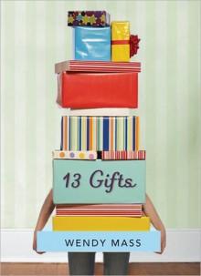 13 Gifts - Wendy Mass