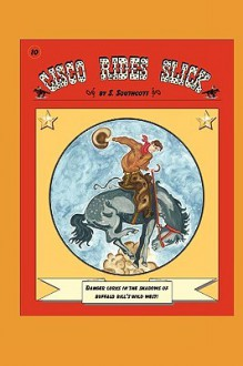 Cisco Rides Slick - S. Southcott