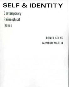 Self and Identity - Daniel Kolak, Raymond Martin