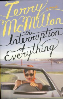 The Interruption of Everything [Hardcover] by McMillan, Terry - Terry McMillan