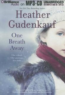 One Breath Away - Heather Gudenkauf, Joyce Bean, Susan Ericksen