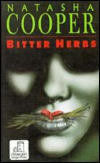 Bitter Herbs - Natasha Cooper