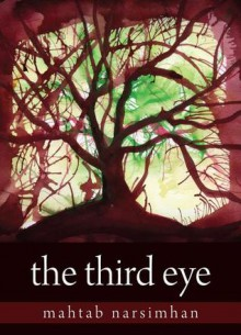 The Third Eye (The Tara Trilogy, #1) - Narsimhan Mahtab