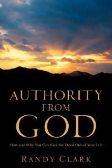 Authority from God - Randy Clark