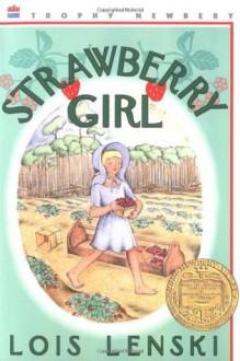 Strawberry Girl - Lois Lenski