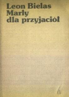 Marly dla przyjaciół - Leon Bielas
