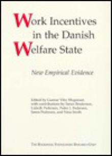Work Incentives in the Danish Welfare Stateh - Gunnar Viby Mogensen