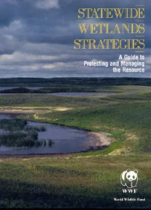 Statewide Wetlands Strategies - World Wildlife Fund