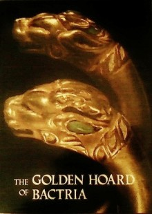 The Golden Hoard of Bactria - Victor Sarianidi