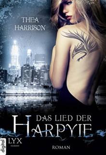 Das Lied der Harpyie - Thea Harrison, Cornelia Röser