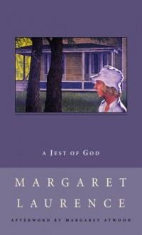 A Jest of God - Margaret Laurence, Margaret Atwood