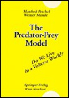 The Predator-Prey Model: Do We Live in a Volterra World? - M. Peschel