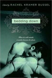 Bedding Down - Rachel Kramer Bussel