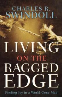 Living on the Ragged Edge - Charles R. Swindoll