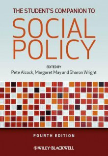The Student's Companion to Social Policy - Pete Alcock, Margaret May, Sharon Wright