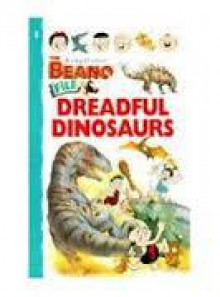 Dreadful Dinosaurs (Kingfisher Beano File) - Deborah Chancellor