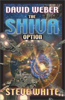 The Shiva Option - David Weber, Steve White