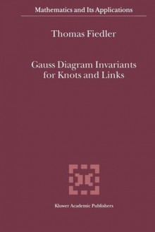 Gauss Diagram Invariants for Knots and Links - T. Fiedler