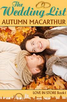 The Wedding List: A London Christian romance (Love In Store Book 1) - Autumn Macarthur