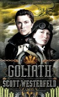 Goliath (Leviathan #3) - Scott Westerfeld, Keith Thompson
