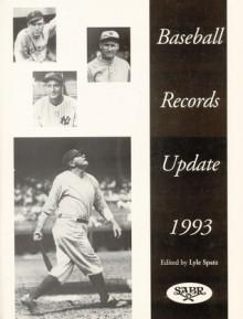 Baseball Records Update 1993 - Lyle Spatz