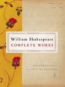 Complete Works (Modern Library) - Jonathan Bate, Eric Rasmussen, William Shakespeare