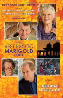 The Best Exotic Marigold Hotel: A Novel (Random House Movie Tie-In Books) - Deborah Moggach