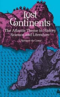 Lost Continents - L. Sprague de Camp