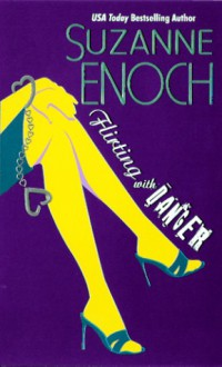 Flirting with Danger (Samantha Jellicoe #1) - Suzanne Enoch