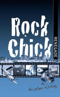 Rock Chick Renegade - Kristen Ashley