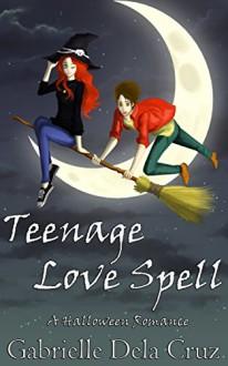 Teenage Love Spell: A Halloween Romance - Gabrielle Dela Cruz, Theg Ardener, Sho Anabeza