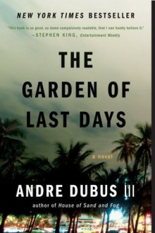 The Garden of Last Days: A Novel - Andre Dubus III