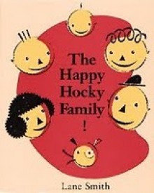 The Happy Hocky Family - Lane Smith