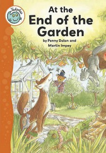 At the End of the Garden - Penny Dolan, Martin Impey