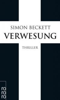 Verwesung - Simon Beckett, Andree Hesse