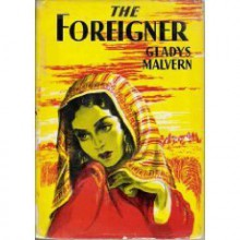The Foreigner - Gladys Malvern