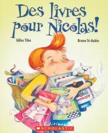 Des Livres Pour Nicolas! - Gilles Tibo