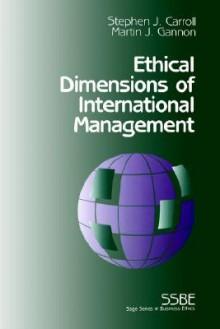 Ethical Dimensions of International Management - Stephen J. Carroll, Martin J. Gannon