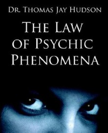 The Law of Psychic Phenomena - Thomson Hudson