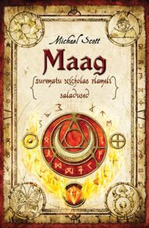 Maag (Surematu Nicholas Flameli seiklused #2) - Michael Scott, Bibi Raid