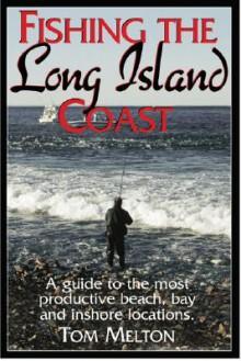 Fishing the Long Island Coast - Tom Melton