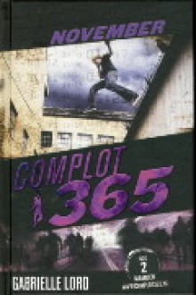 November (Complot 365, #11) - Gabrielle Lord, Rebecca Young, Kris Eikelenboom
