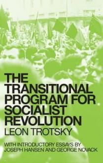 The Transitional Program for Socialist Revolution - Joseph Hansen, Leon Trotsky