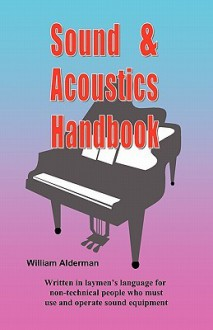 Sound & Acoustics Handbook - William Alderman