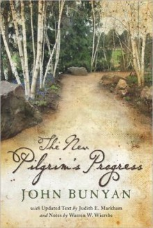 The New Pilgrim's Progress - Judith E. Markham, John Bunyan, Warren W. Wiersbe