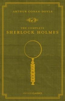 The Complete Sherlock Holmes - P.D. James, Arthur Conan Doyle
