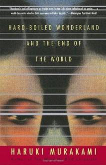 Hard-Boiled Wonderland and the End of the World - Haruki Murakami
